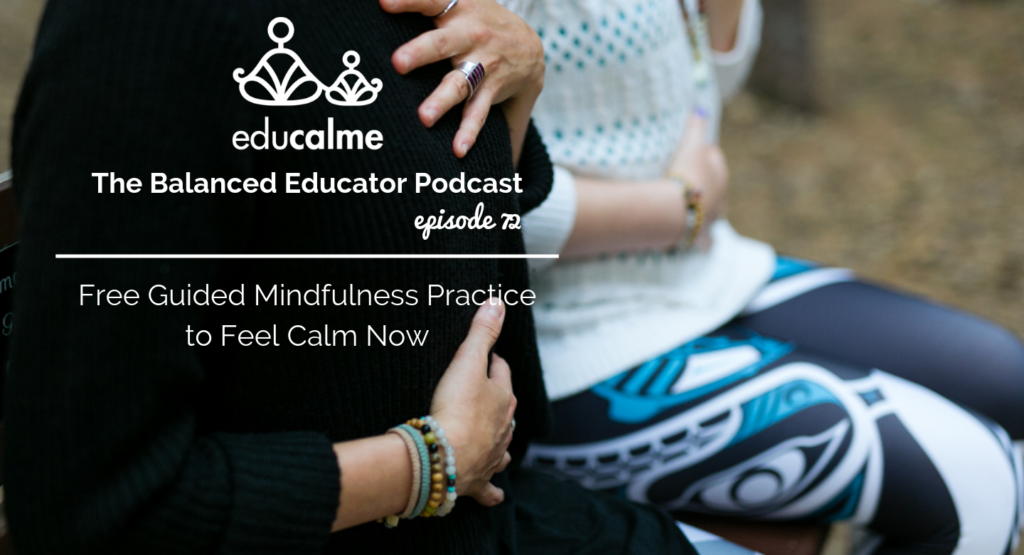 72. Free Guided Mindfulness Practice to Feel Calm Now