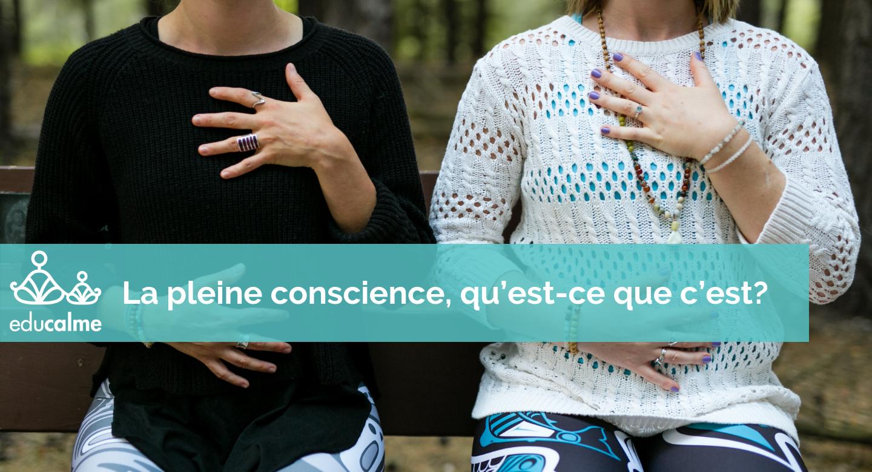 La pleine conscience, qu'est-ce que c'est?
