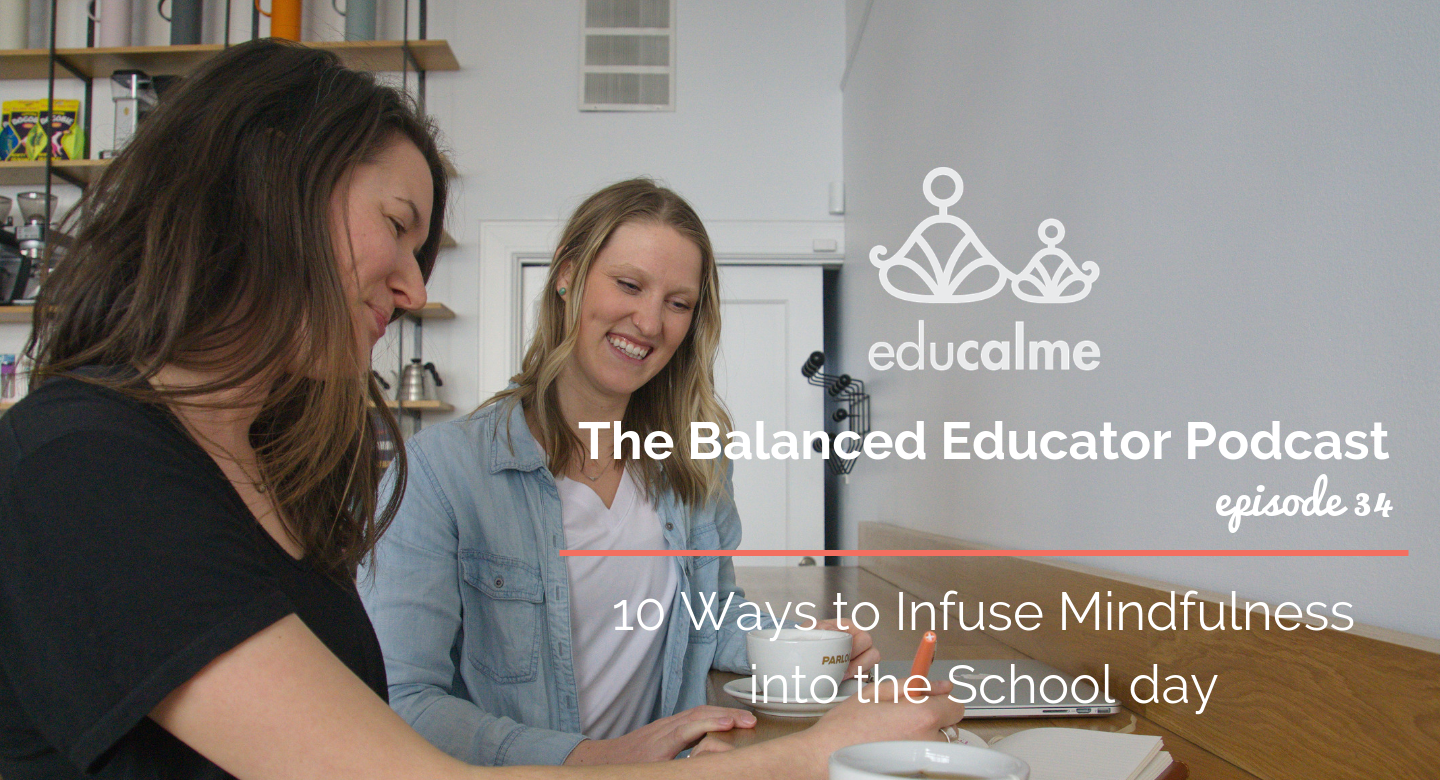 TBE #034: 10 Ways to Infuse Mindfulness into the School Day