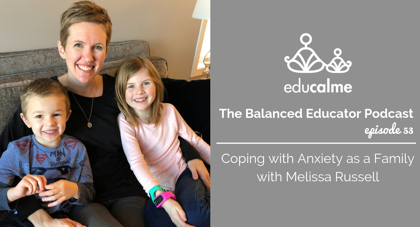 TBE #053: Coping with Anxiety as a Family with Melissa Russell