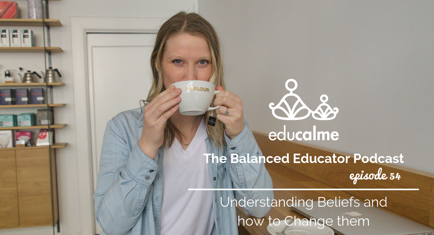 TBE #054: Understanding Beliefs and how to Change them