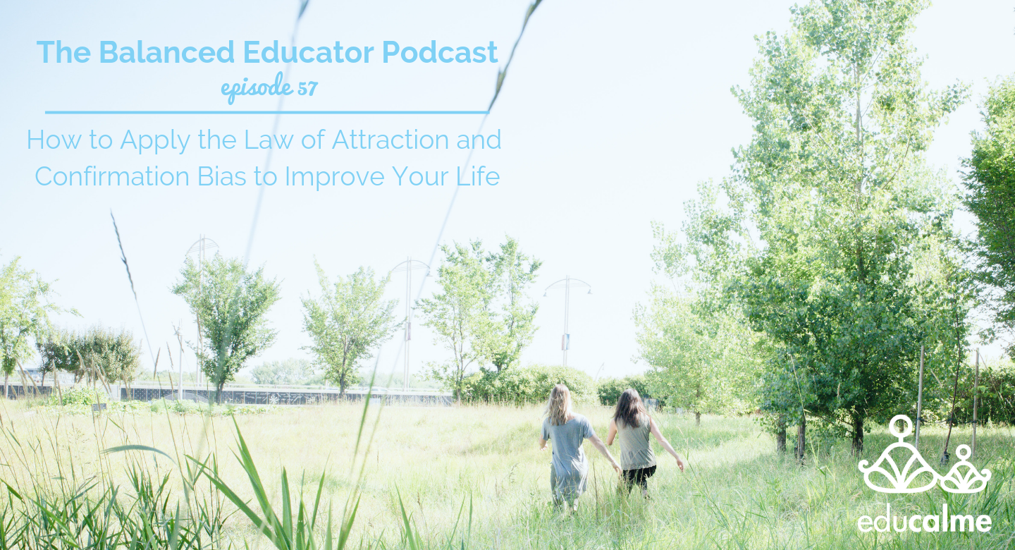 TBE #057: How to Apply the Law of Attraction and Confirmation Bias to Improve Your Life