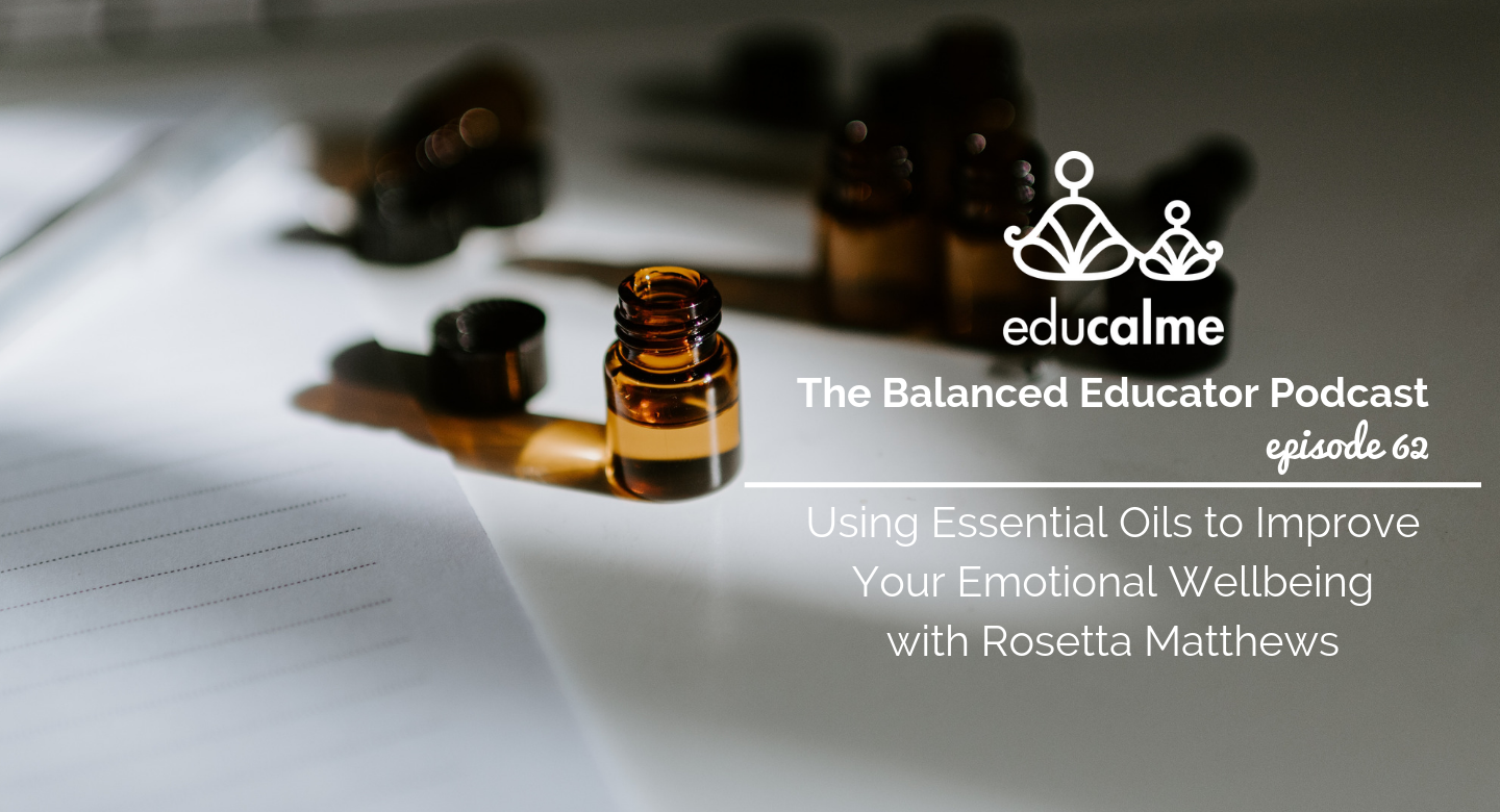 TBE #062: Using Essential Oils to Improve Your Emotional Wellbeing with Rosetta Matthews