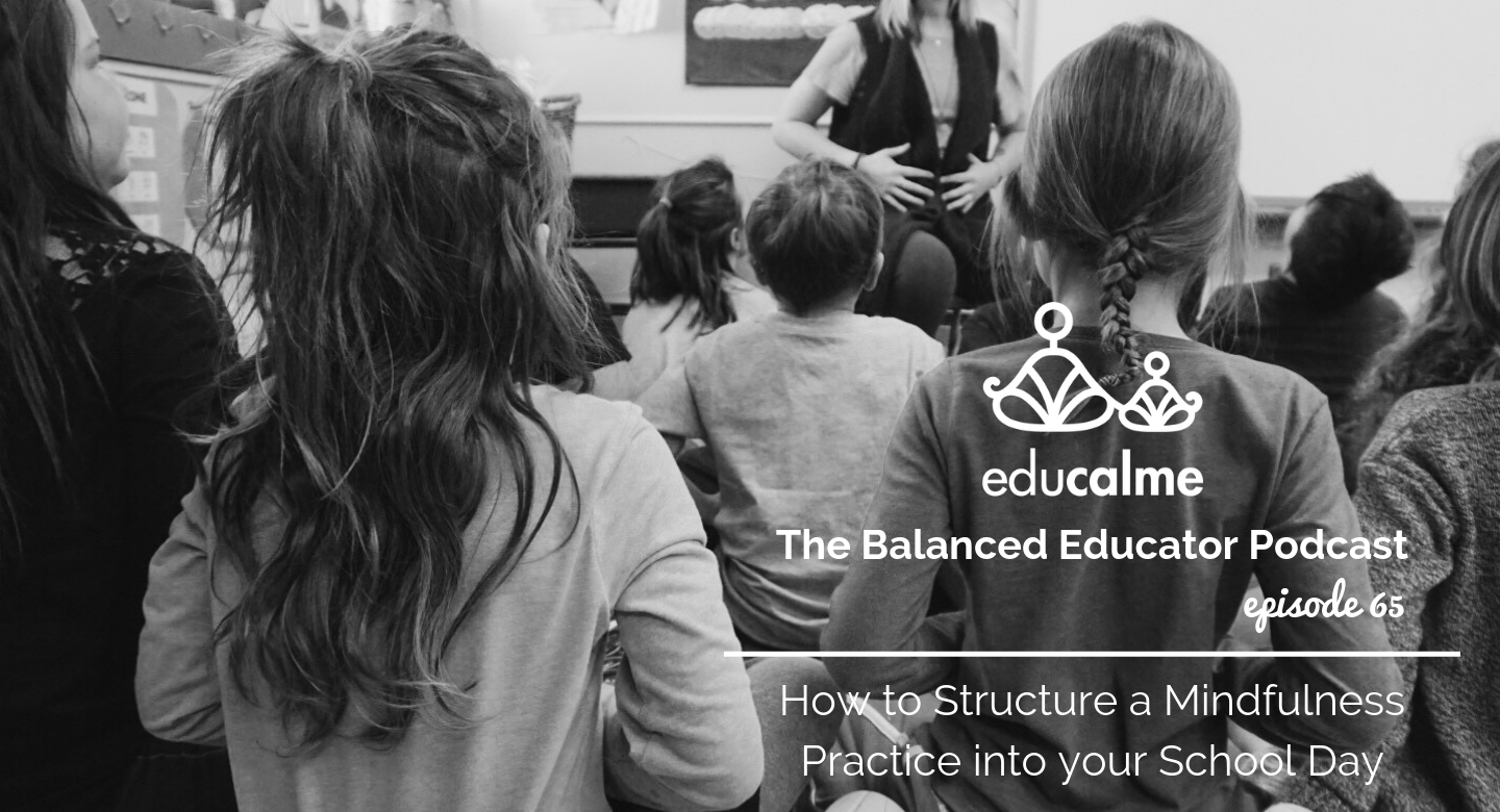 65. How to Structure a Mindfulness Practice Into Your School Day
