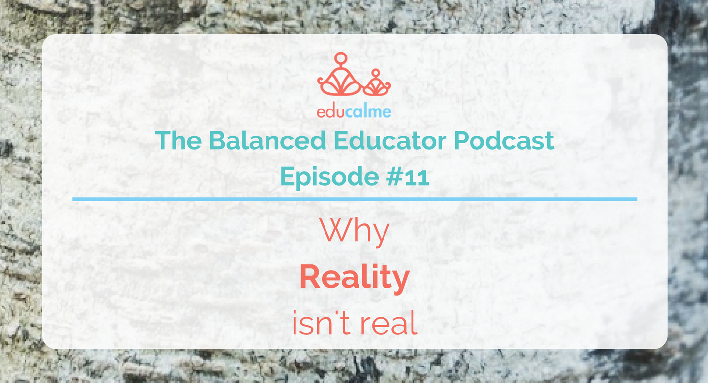 TBE #011: Why reality isn't real
