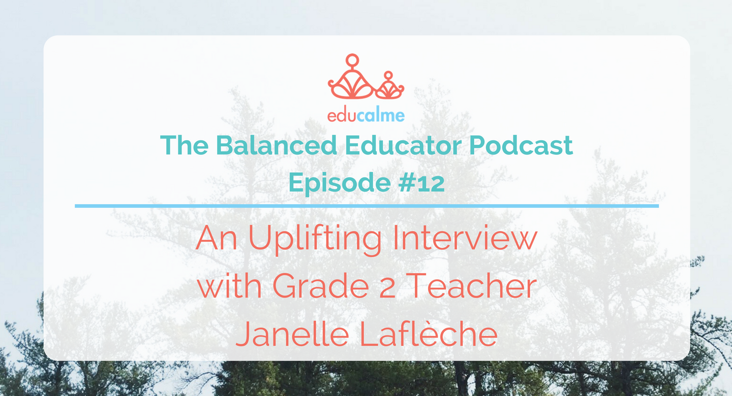 TBE #012: An uplifting interview with Grade 2 teacher Janelle Laflèche
